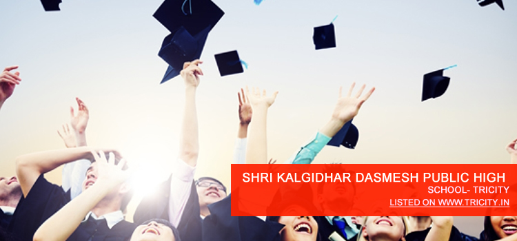 SHRI KALGIDHAR DASMESH PUBLIC HIGH SCHOOL