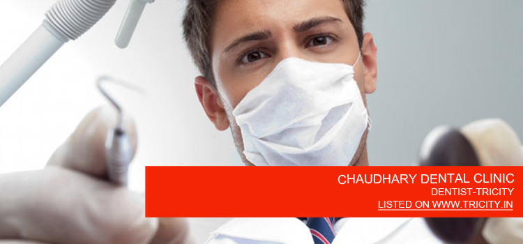 CHAUDHARY DENTAL CLINIC
