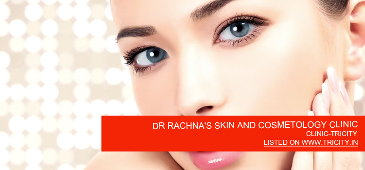 DR RACHNA'S SKIN AND COSMETOLOGY CLINIC