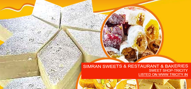 SIMRAN SWEETS & RESTAURANT & BAKERIES