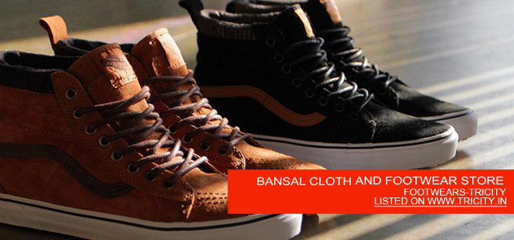 BANSAL CLOTH AND FOOTWEAR STORE