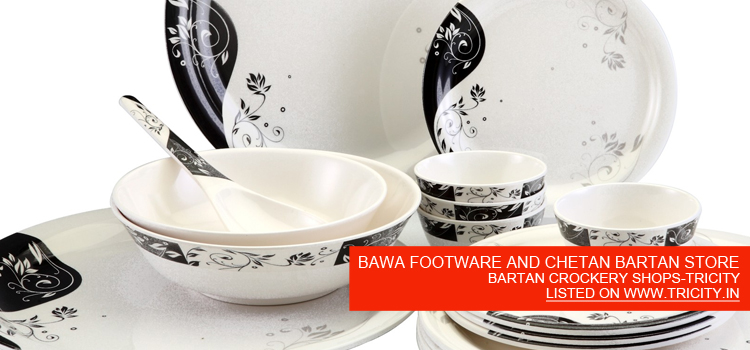 BAWA FOOTWARE AND CHETAN BARTAN STORE