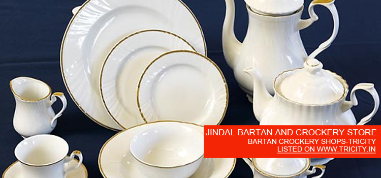 JINDAL BARTAN AND CROCKERY STORE