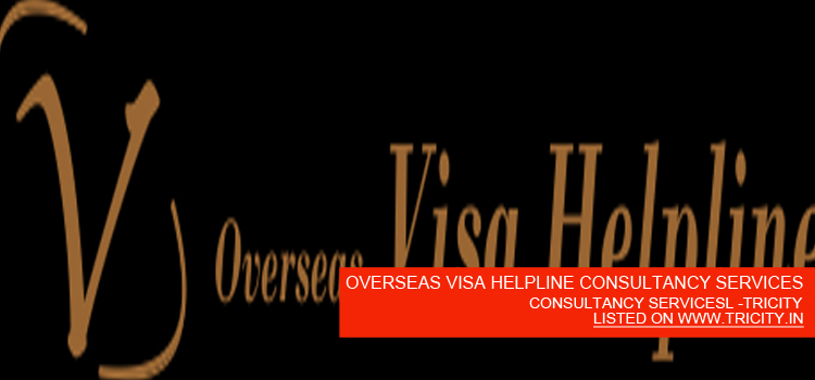 OVERSEAS VISA HELPLINE CONSULTANCY SERVICES