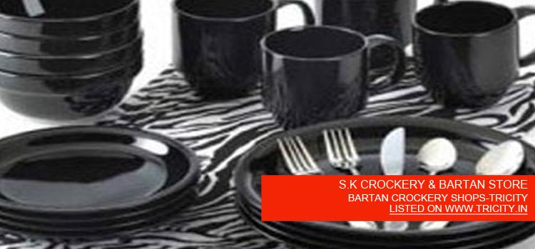 S.K CROCKERY & BARTAN STORE