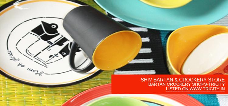 SHIV BARTAN & CROCKERY STORE