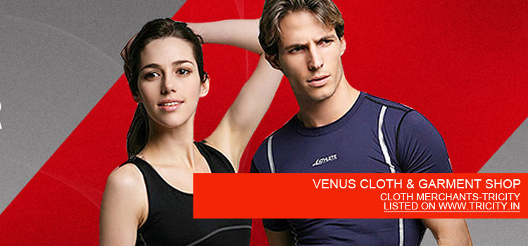 VENUS CLOTH & GARMENT SHOP