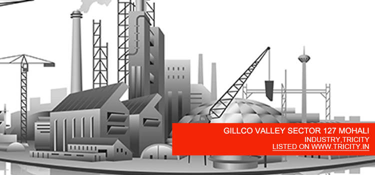 GILLCO VALLEY SECTOR 127 MOHALI