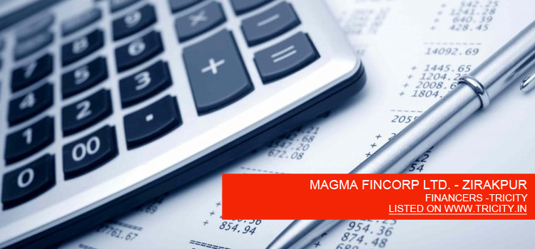 MAGMA FINCORP LTD. - ZIRAKPUR