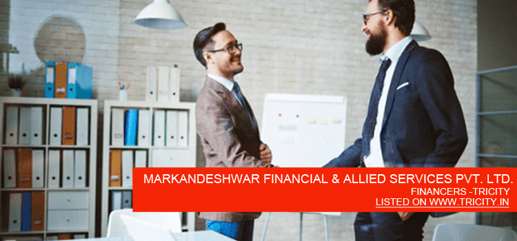 MARKANDESHWAR FINANCIAL & ALLIED SERVICES PVT. LTD.