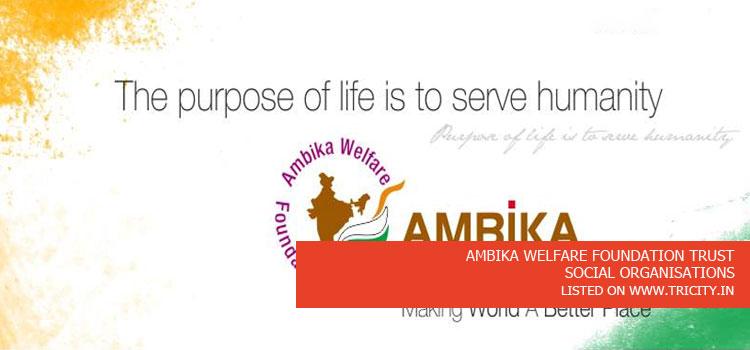 AMBIKA WELFARE FOUNDATION TRUST