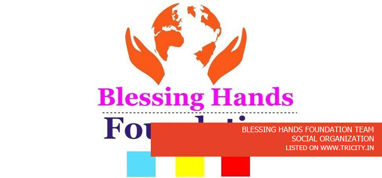 BLESSING HANDS FOUNDATION TEAM