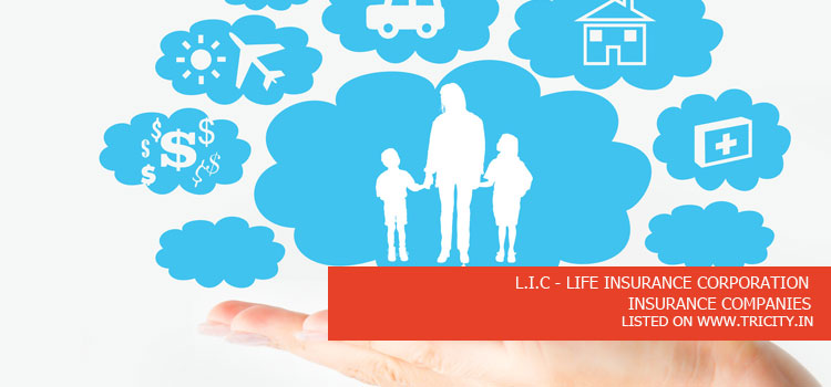L.I.C - LIFE INSURANCE CORPORATION