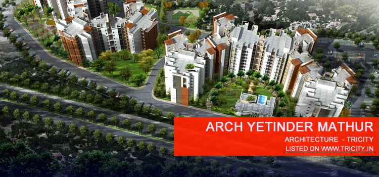 Arch Yetinder Mathur Chandigarh