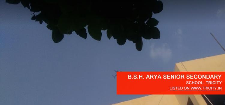 B.S.H. ARYA SENIOR SECONDARY SCHOOL