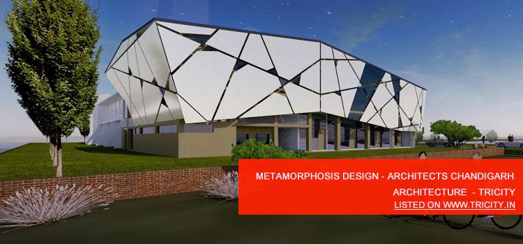 Metamorphosis Design - Architects Chandigarh