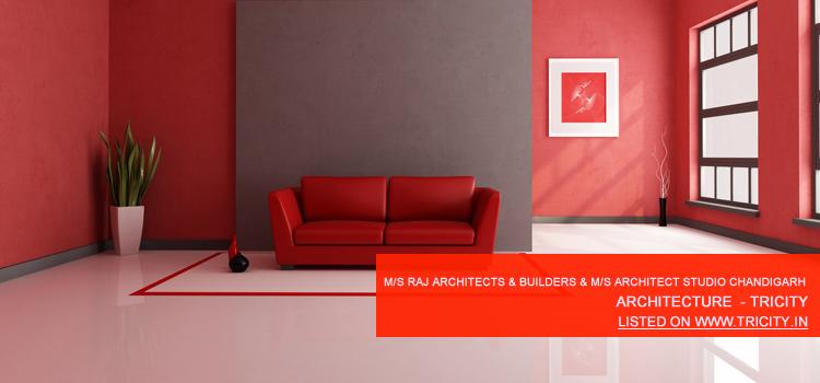 M/s Raj Architects & Builders & M/s Architect Studio Chandigarh