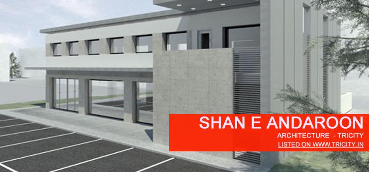 Shan E Andaroon