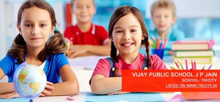 VIJAY PUBLIC SCHOOL J P JAIN