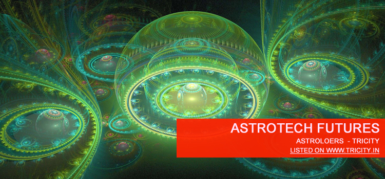 Astrotech Futures Chandigarh