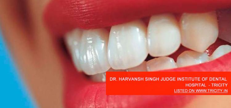 Dr. Harvansh Singh Judge Institute of Dental Sciences & Hospital Chandigarh