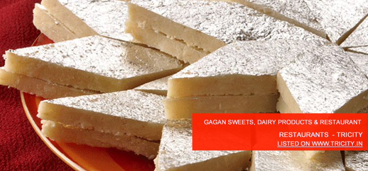 Gagan Sweets, Dairy Products & Restaurant