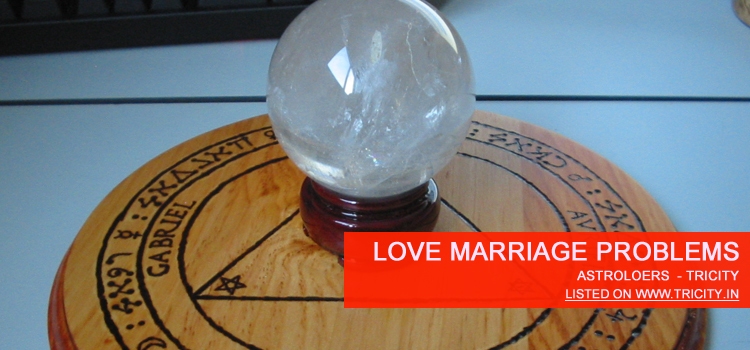 Love Marriage Problems Chandigarh