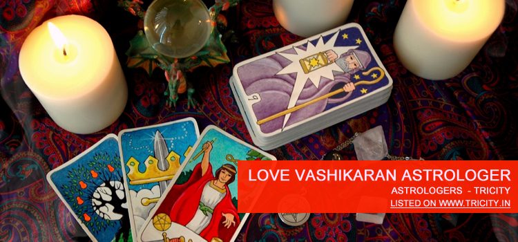 Love Vashikaran Astrologer Chandigarh