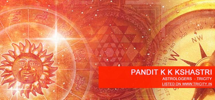 Pandit K K Kshastri Chandigarh