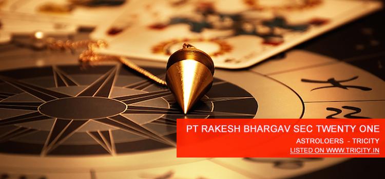 Pt Rakesh Bhargav Sec Twenty One Chandigarh