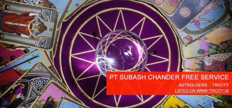 Pt Subash Chander Free Service Chandigarh
