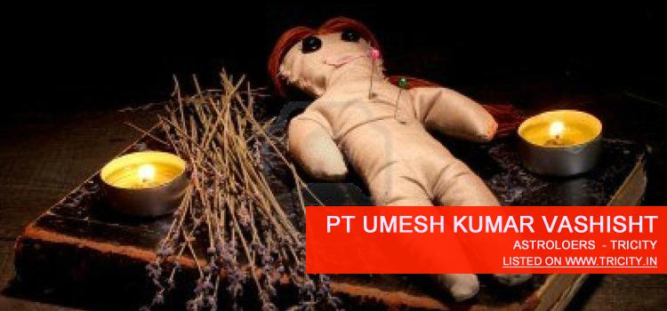 Pt Umesh Kumar Vashisht Chandigarh