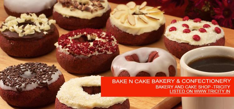BAKE N CAKE BAKERY & CONFECTIONERY