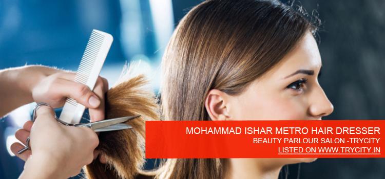 MOHAMMAD-ISHAR-METRO-HAIR-DRESSER