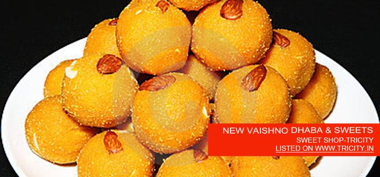 NEW VAISHNO DHABA & SWEETS