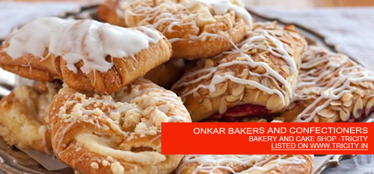 ONKAR BAKERS AND CONFECTIONERS