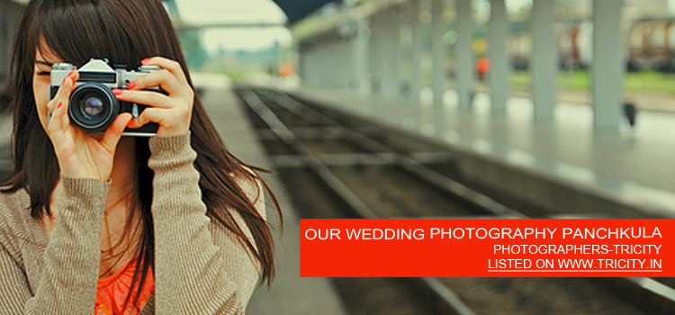 OUR-WEDDING-PHOTOGRAPHY-PANCHKULA