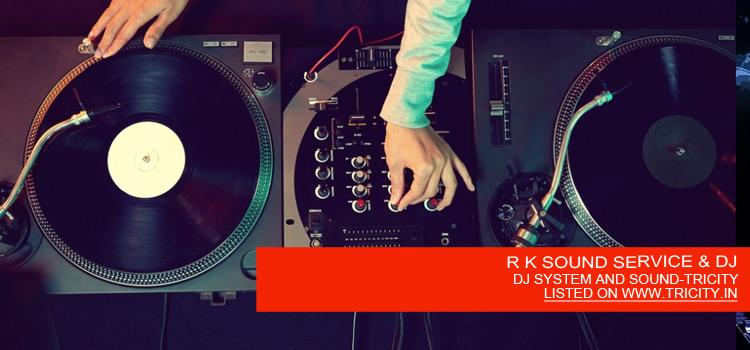 R K SOUND SERVICE & DJ