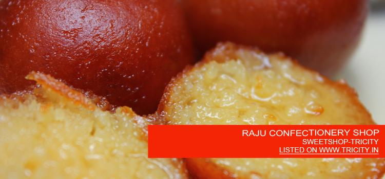 RAJU CONFECTIONERY SHOP