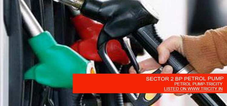 SECTOR 2 BP PETROL PUMP