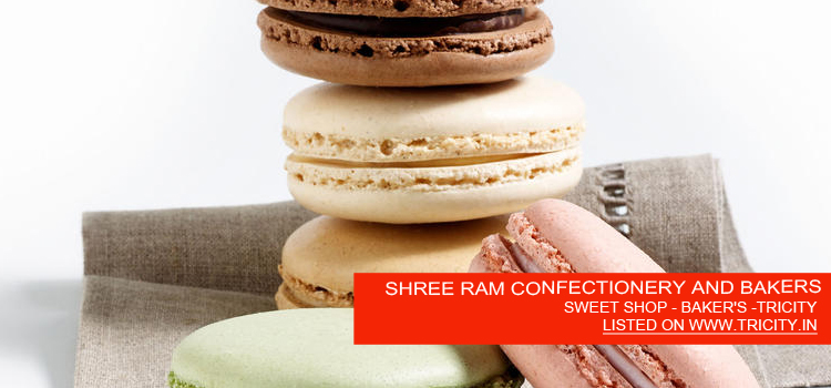 SHREE RAM CONFECTIONERY AND BAKERS
