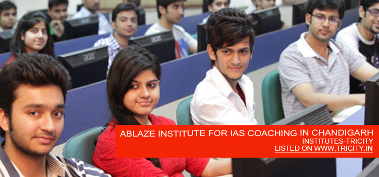 ABLAZE INSTITUTE FOR IAS COACHING IN CHANDIGARH
