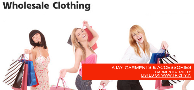 AJAY GARMENTS & ACCESSORIES