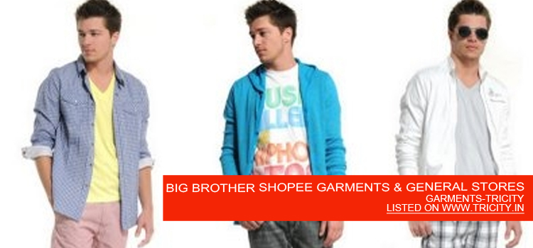 BIG BROTHER SHOPEE GARMENTS & GENERAL STORES