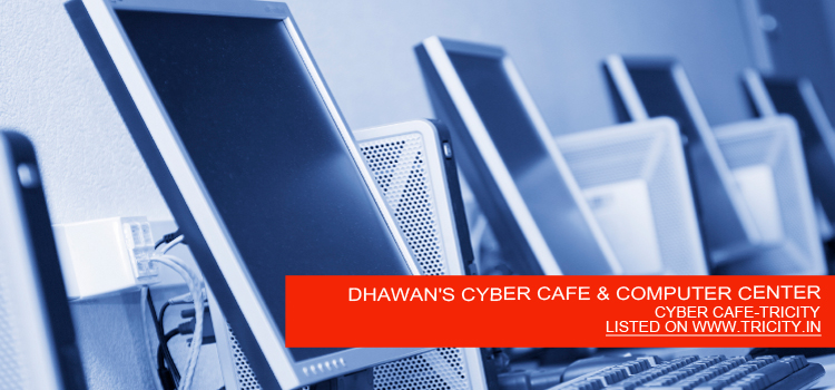 DHAWAN'S CYBER CAFE & COMPUTER CENTER