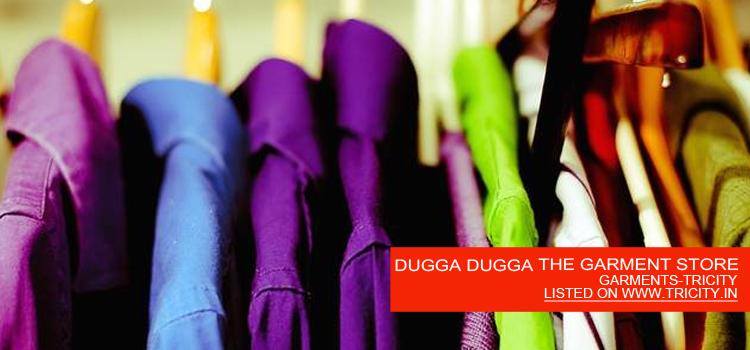 DUGGA DUGGA THE GARMENT STORE