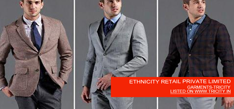 ETHNICITY RETAIL PRIVATE LIMITED
