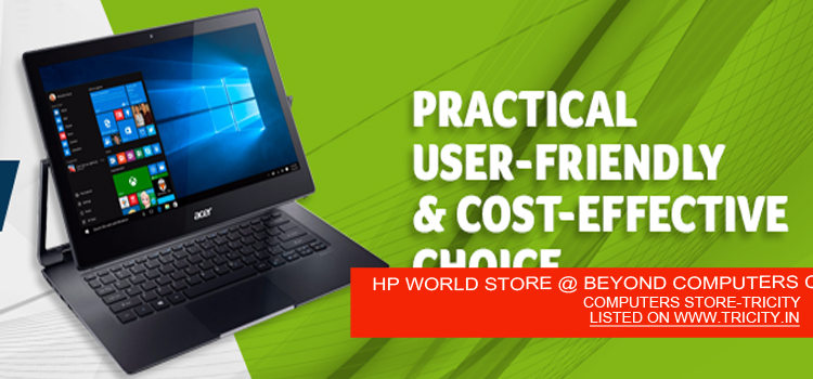 HP WORLD STORE @ BEYOND COMPUTERS CHANDIGARH AND MOHALI