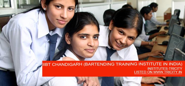 IIBT CHANDIGARH (BARTENDING TRAINING INSTITUTE IN INDIA)