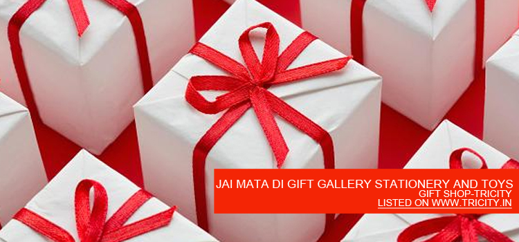 JAI MATA DI GIFT GALLERY STATIONERY AND TOYS